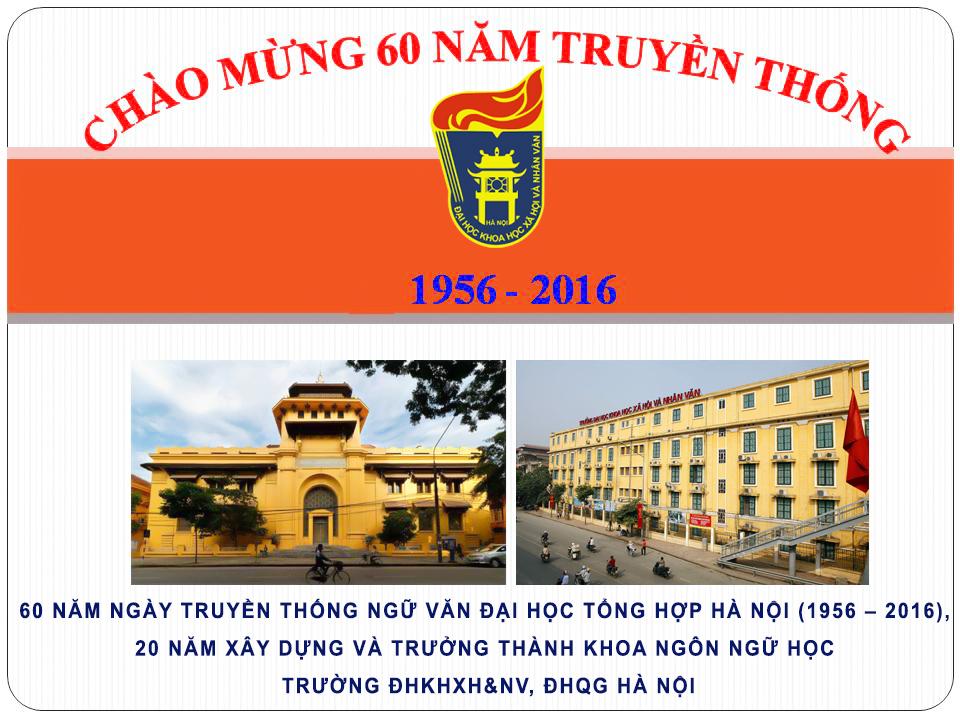 Chương trình kỷ niệm 60 năm ngày truyền thống ngữ văn ĐH Tổng hợp Hà Nội (1956-2016), 20 năm xây dựng và trưởng thành Khoa Ngôn ngữ học trường ĐH KHXH&NV, ĐHQG Hà Nội